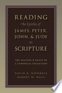 Reading The Epistles Of James Peter John Jude As Scripture