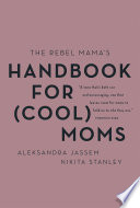 The Rebel Mama s Handbook for  Cool  Moms