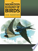 """""""The Migration Ecology of Birds"""" by Ian Newton"""