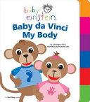 Baby Einstein  Baby da Vinci   My Body  Tabbed Board Book