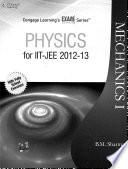 Mechanics 1 Physics for IIT-JEE 2012-13, B.M. Sharma,Cengage Learning, 2012