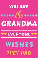 You Are The Grandma Everyone Wishes They Had