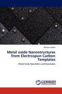 Metal Oxide Nanostructures from Electrospun Carbon Templates