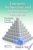 Enterprise Architecture and Information Assurance
