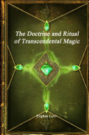 The Doctrine and Ritual of Transcendental Magic