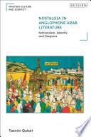 Nostalgia in Anglophone Arab Literature
