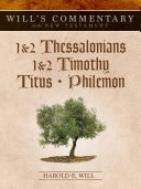 Will s Commentary on the New Testament  Volume 9  I Thessalonians   Philemon