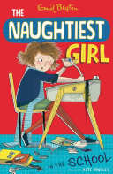 The Naughtiest Girl: Naughtiest Girl In The School