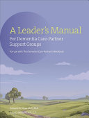 A Leader's Manual for Dementia Care-Partner Support Groups