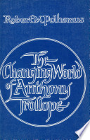 The Changing World Of Anthony Trollope