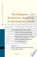 The Religious Worldviews Reflected in the Dead Sea Scrolls