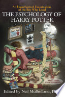 """The Psychology of Harry Potter: An Unauthorized Examination Of The Boy Who Lived"" by Neil Mulholland"