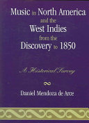 Music in North America and the West Indies from the Discovery to 1850
