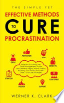 The Simple Yet Effective Methods to Cure Procrastination
