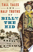 Tall Tales and Half Truths of Billy the Kid Book PDF