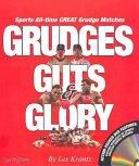 Grudges  Guts  Glory