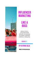 Influencer Marketing Like a Boss