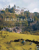 Hearst Ranch: Family, Land, and Legacy