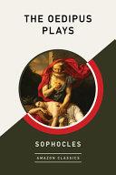 The Oedipus Plays Amazonclassics Edition  PDF