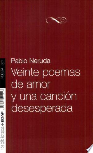 Download Veinte poemas de amor y una canción desesperada Free PDF Books - Free PDF