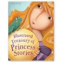 Illustrated Treasury of Princess Stories