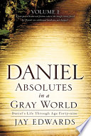 Daniel  Absolutes in a Gray World
