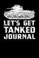 Let's Get Tanked Journal