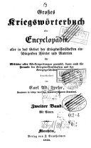 Großes Kriegswörterbuch oder Encyclopädie aller in das Gebiet der Kriegswissenschaften einschlagenden Wörter und Materien für Militäre aller Waffengattungen ...
