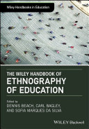 The Wiley Handbook of Ethnography of Education