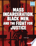 Mass Incarceration  Black Men  and the Fight for Justice
