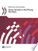 OECD Green Growth Studies Green Growth in Hai Phong  Viet Nam