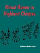 Ritual Humor in Highland Chiapas