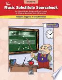 The Music Substitute Sourcebook Grades 4 8