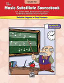 The Music Substitute Sourcebook  Grades 4 8