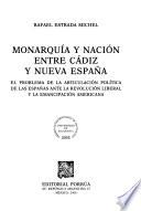 Monarquía y nación entre Cádiz y Nueva España