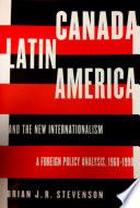 Canada Latin America And The New Internationalism