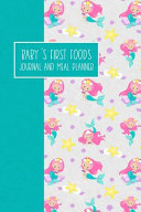Baby s First Foods Journal and Meal Planner