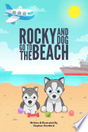 Rocky and Dog Go To The Beach  The ideal bedtime story  Book