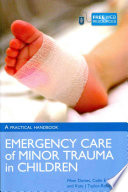 Cover of Emergency Care of Minor Trauma in Children