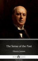 The Sense of the Past by Henry James - Delphi Classics (Illustrated) Pdf/ePub eBook