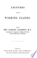 Lectures to the Working Classes