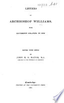 Letters of Archbishop Williams  with documents relating to him  Edited with notes by John E  B  Mayor