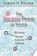 The Fourth Phase of Water  : Beyond Solid, Liquid, and Vapor