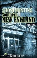 Ghosthunting Southern New England Pdf/ePub eBook
