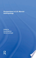 Perspectives In U s  Marxist Anthropology