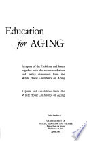 Reports and guidelines from the White House Conference on Aging: Education for aging