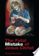 The Fatal Mistake of Jesus Christ