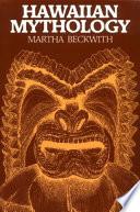 """""""Hawaiian Mythology"""" by Martha Warren Beckwith"""