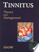 """Tinnitus: Theory and Management"" by James Byron Snow"