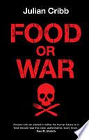 """Food or War"" by Julian Cribb"